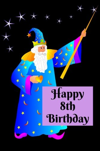 """Happy 8th Birthday: Blank Lined Paperback Book with Magician / Magic / Wizard Cover - 6"""" x 9"""" - 100 Pages - Notebook / Birthday Gift / Party Favor / ... / Guest Book / Journal / Classroom - Purple pdf epub"""