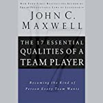 The 17 Essential Qualities of a Team Player | John C. Maxwell