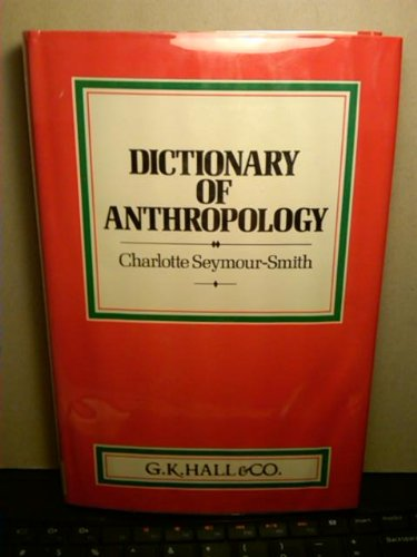 Macmillan Dictionary of Anthropology (Dictionary Series)