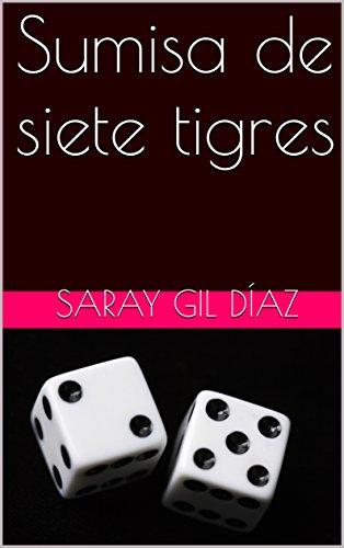 Sumisa de siete tigres (Sumisas nº 2) (Spanish Edition) by [díaz