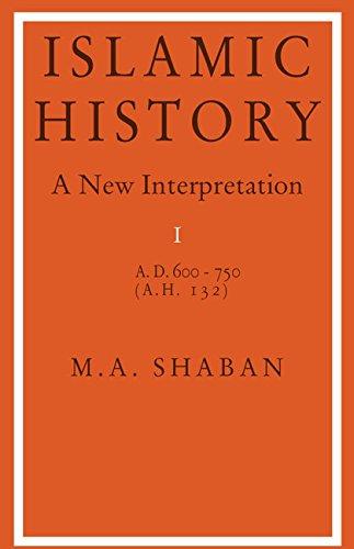 Islamic History  Volume 1 AD 600–750  AH 132   A New Interpretation