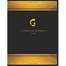 Commercial Fisherman Log (Log Book, Journal - 125 pgs, 8.5 X 11 inches): Commercial Fisherman Logbook (Black  cover, X-Large)
