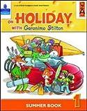 On holiday with Geronimo Stilton. Per la Scuola elementare: 1