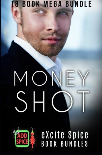 Money Shot: 18 Book Excite Spice MEGA Billionaire Romance Bundle