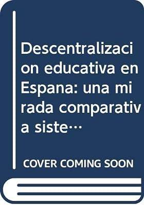 Descentralizacion educativa en España: una mirada comparativa ...