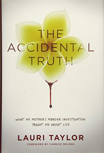 Image of The Accidental Truth: What My Mother's Murder Investigation Taught Me About Life