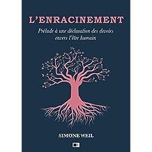 L'Enracinement : Prélude à une déclaration des devoirs envers l'être humain (French Edition)