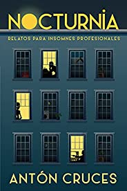 Nocturnia: relatos para insomnes profesionales