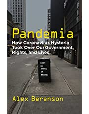 Pandemia: How Coronavirus Hysteria Took Over Our Government, Rights, and Lives