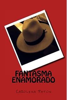 Fantasma enamorado (Spanish Edition)