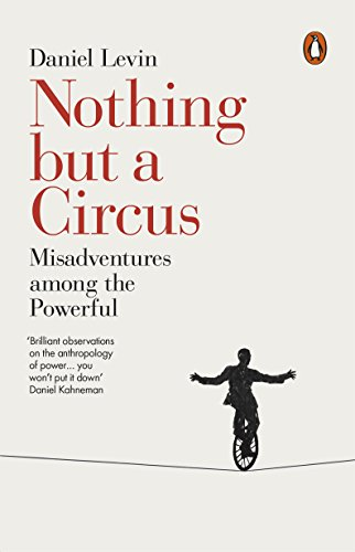 Nothing but a Circus: Misadventures among the Powerful cover