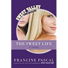 The Sweet Life: The Serial (Sweet Valley Confidential)