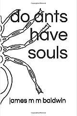 do ants have souls Paperback