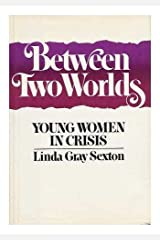Between two worlds: Young women in crisis Hardcover