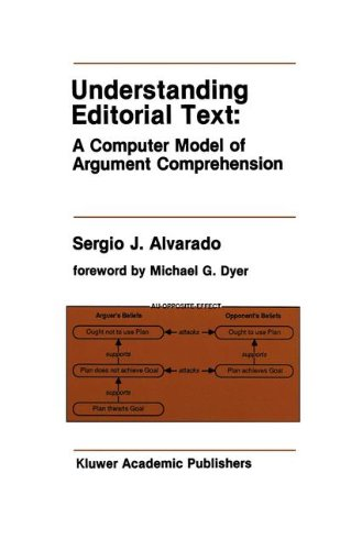 Understanding Editorial Text: A Computer Model of Argument Comprehension (The Springer International Series in Engineeri