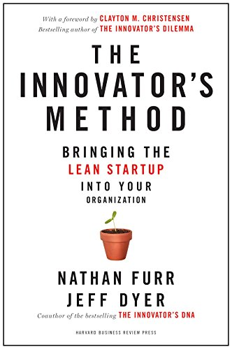 The Innovator's Method: Bringing the Lean Start-up into Your Organization [Nathan Furr - Jeff Dyer] (Tapa Dura)