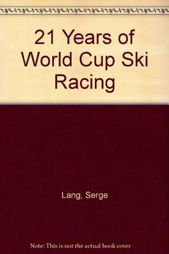 (21 Years of World Cup Ski Racing)