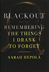 """*A NEW YORK TIMES BESTSELLER*  For Sarah Hepola, alcohol was """"the gasoline of all adventure."""" She spent her evenings at cocktail parties and dark bars where she proudly stayed till last call. Drinking felt like freedom, part of her birthright..."""