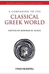 A Companion to the Classical Greek World (Blackwell Companions to the Ancient World Book 7) Kindle Edition