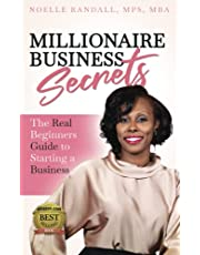 Millionaire Business Secrets: The Real Beginners Guide to Starting a Business