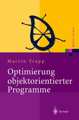 Optimierung objektorientierter Programme Übersetzungstechniken, Analysen und Transformationen (Xpert.press)  [Trapp, Martin] (Tapa Blanda)