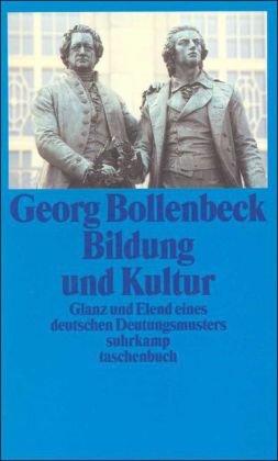 Bildung und Kultur: Glanz und Elend eines deutschen Deutungsmusters (suhrkamp taschenbuch)