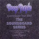 Soundboard Series - Australian Tour 2001 [Box Set] [Imp] by Deep Purple (2004-01-01)