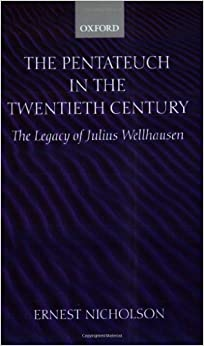 Book The Pentateuch in the Twentieth Century: The Legacy of Julius Wellhausen