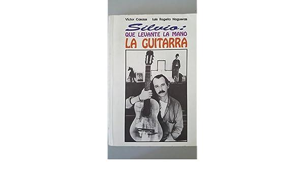 Silvo: Que Levante La Mano La Guitarra: Amazon.es: Noguera, Luis ...