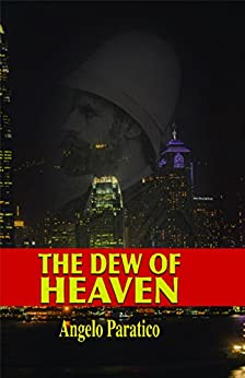The Dew of Heaven by [Paratico, Angelo]