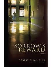 SORROW'S REWARD (A Novel)