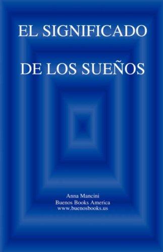 El SIGNIFICADO DE LOS SUENOS (Spanish Edition) [Anna Mancini] (Tapa Blanda)