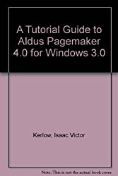 Tutorial Guide to Aldus Pagemaker 4.0 for Windows 3.0/Book and Disk