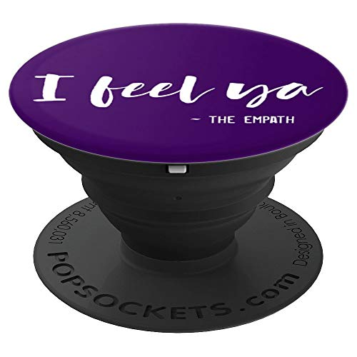 I Feel Ya, Signed the Empath Funny Psychics Highly Sensitive - PopSockets Grip and Stand for Phones and Tablets