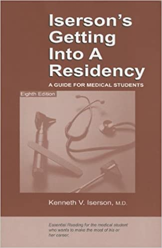 Iserson's Getting Into a Residency: A Guide for Medical