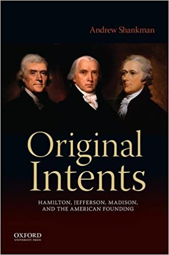Original intents hamilton jefferson madison and the american original intents hamilton jefferson madison and the american founding 1st edition ccuart Gallery