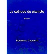 La solitude du pianiste (French Edition)