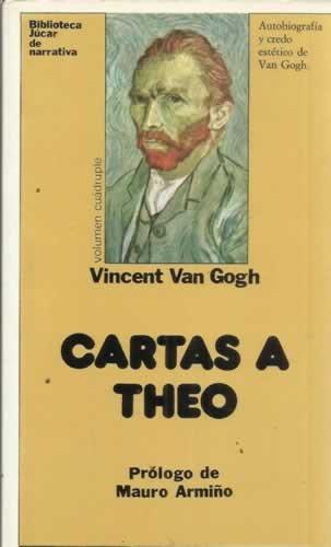 Cartas a Theo. Autobiografia y credo estético de Van Gogh ...