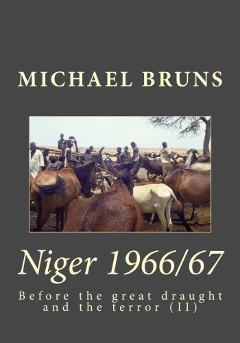 Niger 1966/67: Before the great draught and the terror (II) (Volume 2)