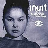 Inuit: 55 Historical Recordings