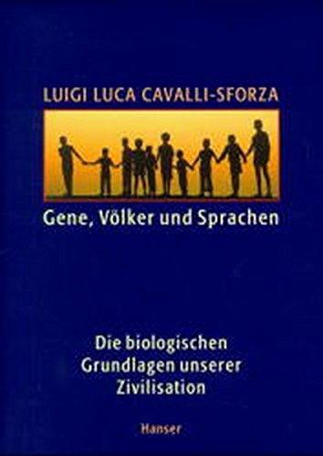 Gene, Völker und Sprachen: Die biologischen Grundlagen unserer Zivilisation