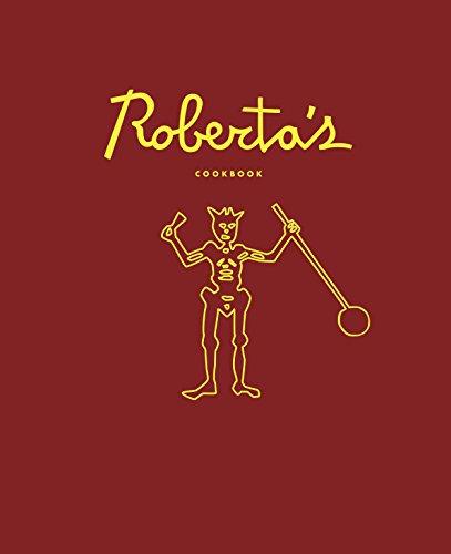Roberta's Cookbook by Carlo Mirarchi, Brandon Hoy, Chris Parachini, Katherine Wheelock