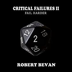 Critical Failures II: Fail Harder