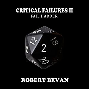 Critical Failures II: Fail Harder Hörbuch