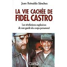 La vie cachée de Fidel Castro: Les révélations explosives de son garde du corps personnel