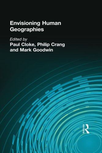 Envisioning Human Geographies (Arnold Publication)