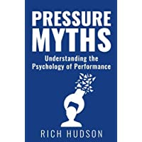 Pressure Myths: Understanding the Psychology of Performance