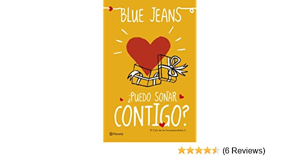 Amazon.com: ¿Puedo soñar contigo? (El Club de los Incomprendidos) (Spanish Edition) eBook: Blue Jeans: Kindle Store
