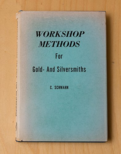 Workshop Methods For Gold And Silversmiths C. Schwahn (Hardcover, 1960)