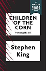 Children of the Corn (Kindle Single) (A Vintage Short) (English Edition)